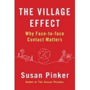 Village Effect - Why Face-to-Face Contact Matters (Pinker Susan)(Paperback) (9781848878587)