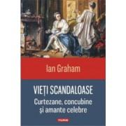 Vieti scandaloase - Ian Graham