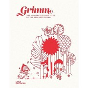 Grimm: The Illustrated Fairy Tales of the Brothers Grimm, Hardcover