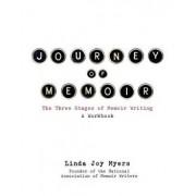 Journey of Memoir: The Three Stages of Memoir Writing, Paperback/Linda Joy Myers