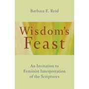 Wisdom's Feast: An Invitation to Feminist Interpretation of the Scriptures, Paperback