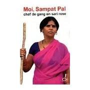 Moi, Sampat Pal, chef de gang en sari rose - Sampat Pal - Livre