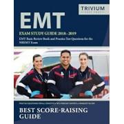 EMT Exam Study Guide 2018-2019: EMT Basic Review Book and Practice Test Questions for the Nremt Exam, Paperback/Emt Basic Exam Prep Team