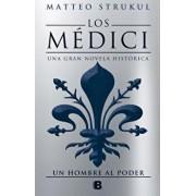 Los Medici II Un Hombre Al Poder/ The Medici Chronicles II, Hardcover/Matteo Strukul