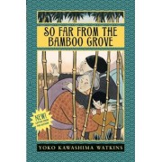 So Far from the Bamboo Grove, Paperback