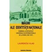 Imagini Ale Identitatii Nationale - Laurentiu Vlad