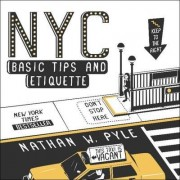 NYC Basic Tips and Etiquette by Nathan W. Pyle