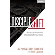Discipleshift: Five Steps That Help Your Church to Make Disciples Who Make Disciples, Paperback