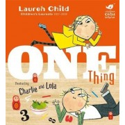 Charlie and Lola: One Thing, Paperback
