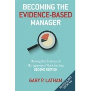 Becoming the Evidence-Based Manager: Making the Science of Management Work for You, Paperback (2nd Ed.)