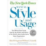 The New York Times Manual of Style and Usage: The Official Style Guide Used by the Writers and Editors of the World's Most Authoritative News Organiza, Paperback/Allan M. Siegal