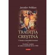 Traditia crestina. O istorie a dezvoltarii doctrinei. Doctrina crestina si cultura moderna (de la 1700), Vol. 5
