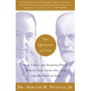 The Question of God: C.S. Lewis and Sigmund Freud Debate God, Love, Sex, and the Meaning of Life, Paperback