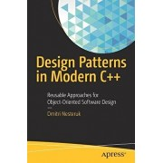 Design Patterns in Modern C++: Reusable Approaches for Object-Oriented Software Design, Paperback/Dmitri Nesteruk