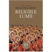 Religiile Lumii - Jean Delumeau