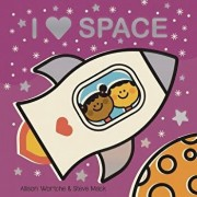 I Love Space: Explore with Sliders, Lift-The-Flaps, a Wheel, and More!, Hardcover/Allison Wortche
