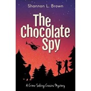 The Chocolate Spy, Paperback/Shannon L. Brown
