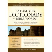 Expository Dictionary of Bible Words: Word Studies for Key English Bible Words Based on the Hebrew and Greek Texts, Hardcover