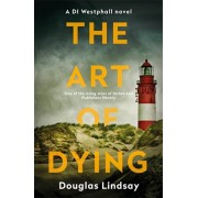 Art of Dying. An eerie Scottish murder mystery (DI Westphall 3), Paperback/Douglas Lindsay