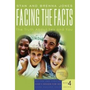 Facing the Facts: The Truth about Sex and You, Paperback