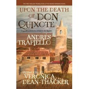"""Upon the Death of Don Quixote (HB): (Originally published as """"Al morir don Quijote""""), Hardcover/Andrs Trapiello"""