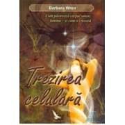Trezirea celulara - Barbara Wren