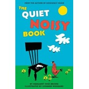The Quiet Noisy Book, Hardcover/Margaret Wise Brown