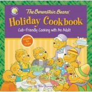 The Berenstain Bears' Holiday Cookbook: Cub-Friendly Cooking with an Adult, Hardcover