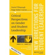 Critical Perspectives on Gender and Student Leadership: New Directions for Student Leadership, Number 154