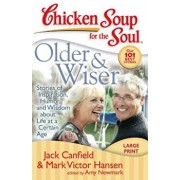 Older & Wiser: Stories of Inspiration, Humor, and Wisdom about Life at a Certain Age, Paperback/Jack Canfield