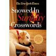 The New York Times Snowed-In Sunday Crosswords: 75 Puzzles from the Pages of the New York Times, Paperback