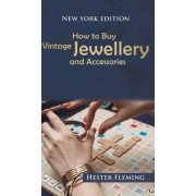 How to Buy Vintage Jewellery and Accessories (Fleming Hester)(Cartonat) (9781788237000)