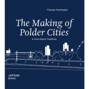 The making of polder cities - Fransje Hooimeijer