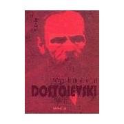 Viata intima a lui Dostoievski.