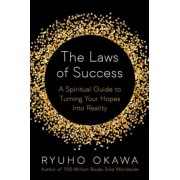 The Laws of Success: A Spiritual Guide to Turning Your Hopes Into Reality, Paperback