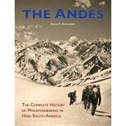 The Andes: The Complete History of Mountaineering in High South America, Paperback/Evelio a. Echevarria