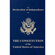The Declaration of Independence and the Constitution of the United States of America, Paperback/Founding Fathers