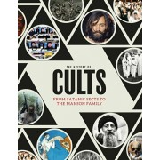 History of Cults. From Satanic Sects to the Manson Family, Hardback/Robert Schroeder