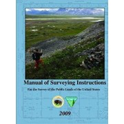Manual of Surveying Instructions - For the Survey of the Public Lands of the United States, Paperback/United State Department of the Interior