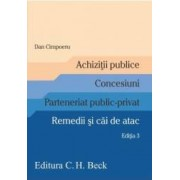 Achizitii publice. Concesiuni. Parteneriat public-privat. Remedii si cai de atac ed.3 - Dan Cimpoeru
