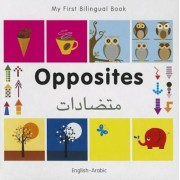 My First Bilingual Book-Opposites (English-Arabic), Hardcover