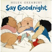Say Goodnight, Hardcover/Helen Oxenbury