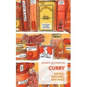 Curry: Eating, Reading, and Race, Paperback
