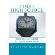 Time 4 High School: Time Management Student Workbook, Paperback/Elizabeth Franklin
