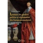Ipostaze ale gandirii politice si diplomatice din Europa premoderna - Constantiu Dinulescu