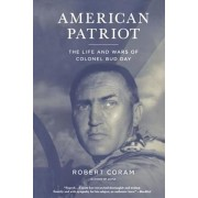 American Patriot: The Life and Wars of Colonel Bud Day, Paperback