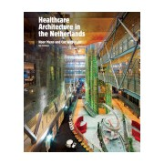 Health Care Architecture in The Netherlands(Cartonat) (9789056627348)