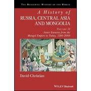 A History of Russia, Central Asia and Mongolia, Volume II: Inner Eurasia from the Mongol Empire to Today, 1260 - 2000, Paperback/David Christian