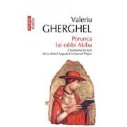 Porunca lui rabbi Akiba. Ceremonia lecturii de la sfintul Augustin la Samuel Pepys (editia a II-a)/Valeriu Gherghel