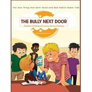 The Bully Next Door: The one thing that both good and bad habits need: TIME, Hardcover/Godwin M. Chishala